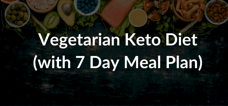 vegetarian keto diet with 7 day keto meal plan