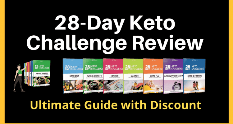 28 Day Keto Challenge Review ultimate guide with discount