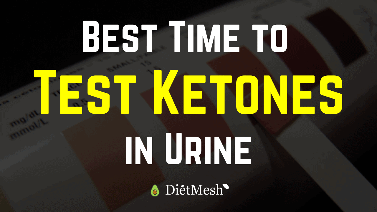 Best time to test ketones in urine