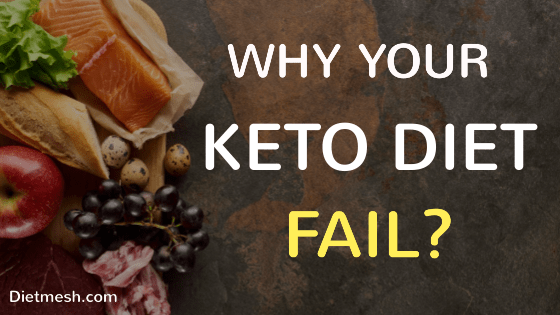 Why your keto diet fails?